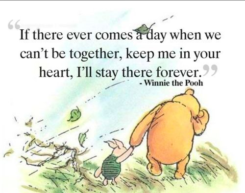 My favorite quote of all time!! Love Winnie the Pooh!!
