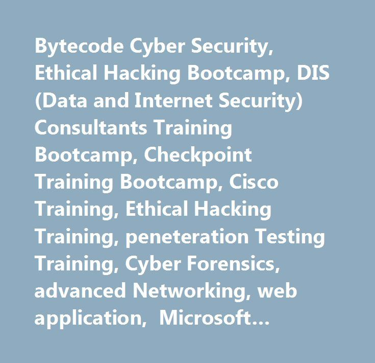 Bytecode Cyber Security, Ethical Hacking Bootcamp, DIS (Data and Internet Security) Consultants Training Bootcamp, Checkpoint Training Bootcamp, Cisco Training, Ethical Hacking Training, peneteration Testing Training, Cyber Forensics, advanced Networking, web application, Microsoft Training and Bootcamp #dis #(data #and #internet #security) #consultants #training #bootcamps,dis #ethical #hacker #bootcamp,ccna #bootcamp,cisco #bootcamps,ccna #course,microsoft #bootcamp #training,ccnp…