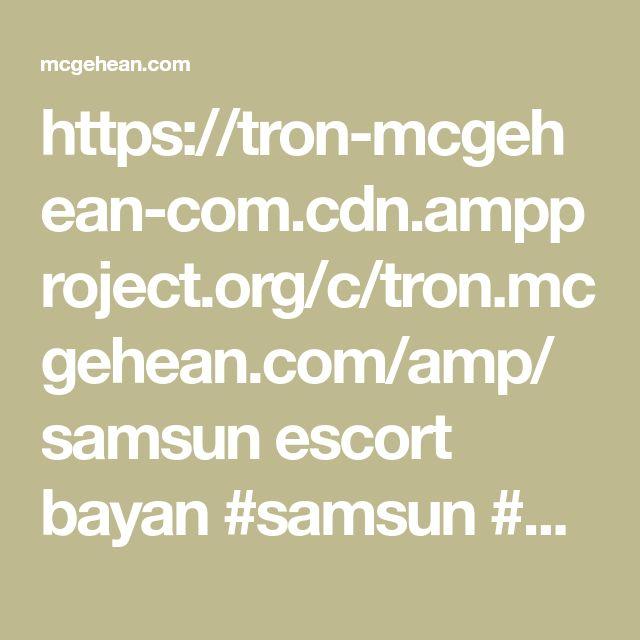 https://tron-mcgehean-com.cdn.ampproject.org/c/tron.mcgehean.com/amp/  samsun escort bayan  #samsun #escort #bayan