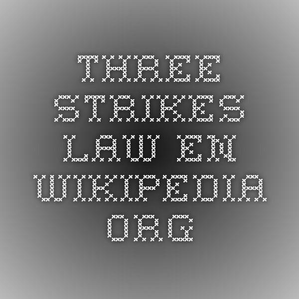 Three Strikes Law en.wikipedia.org