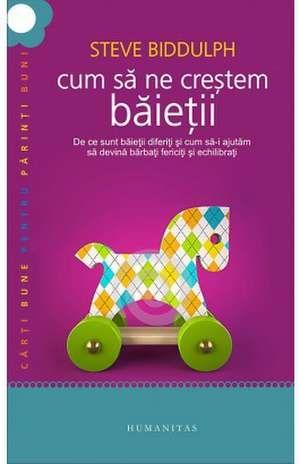 Cumpără cartea Cum să ne creştem băieţii de Steve Biddulphcu livrare prin curier oriunde în România.