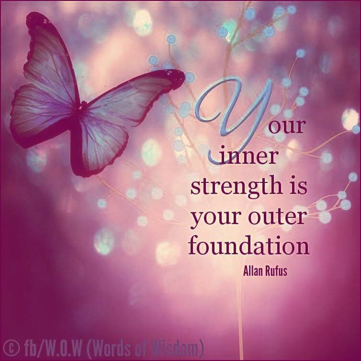 Your inner strength is your outer foundation... | Positive ...