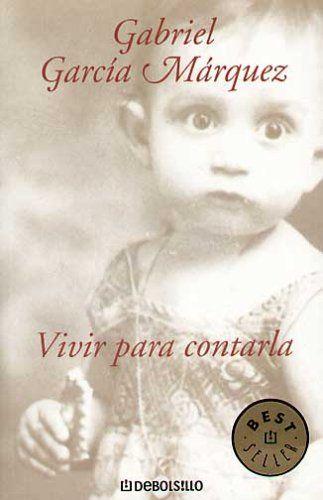 Vivir Para Contarla | Gabriel Garcia Marquez