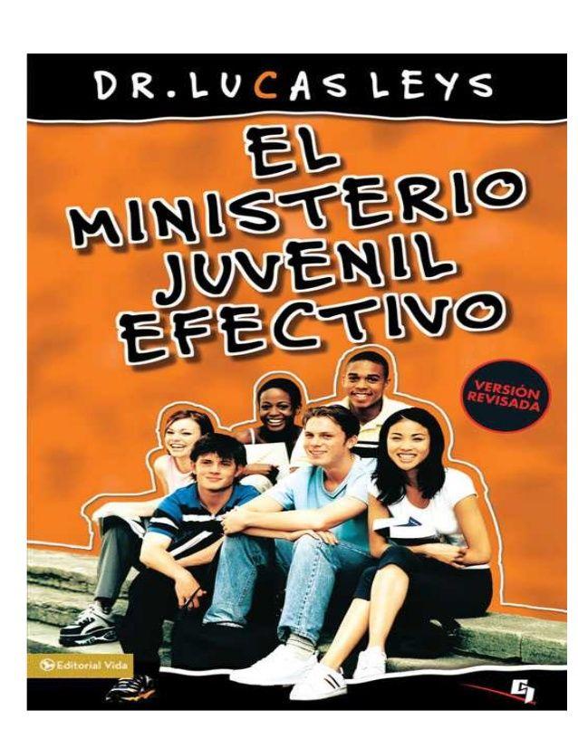 El ministerio juvenil efectivo, por dr. Lucas Leys