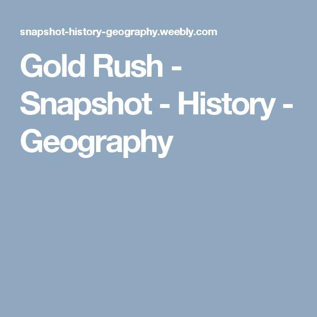 Gold Rush - Snapshot - History - Geography