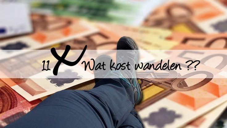 Wat kost Wandelen ?? In dit blog heb ik diverse kosten voor je op een rijtje gezet. Tel uit je winst !!