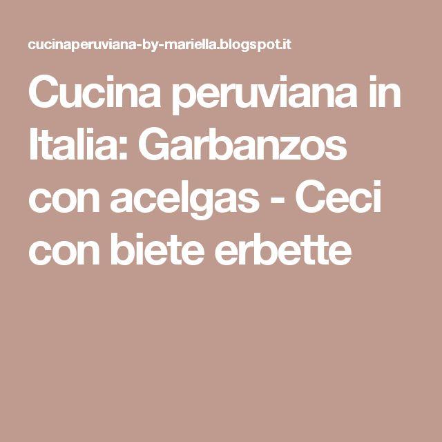 Cucina peruviana in Italia: Garbanzos con acelgas - Ceci con biete erbette