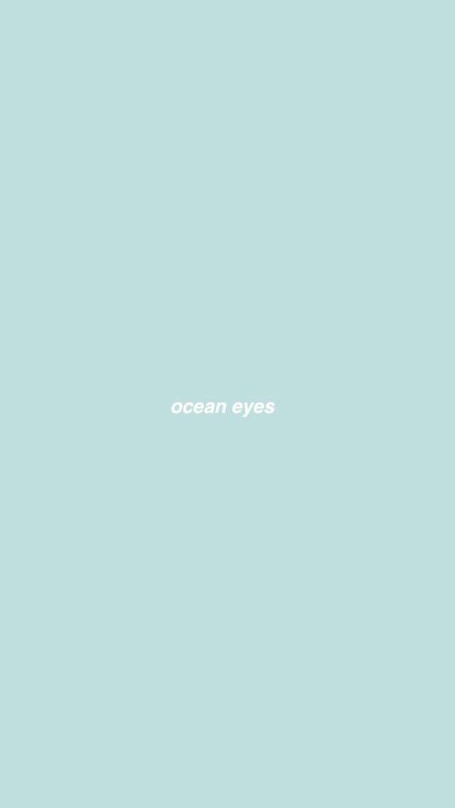 Ocean Eyes Billie Eilish Wallpaper Words Wallpaper