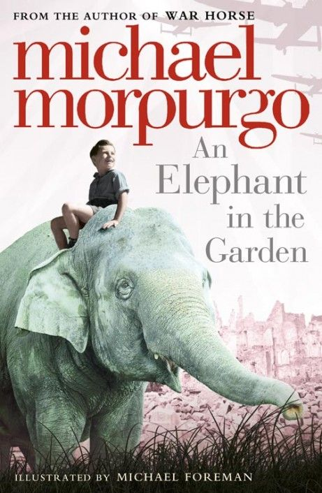 Michael Morpurgo  - An Elephant in the Garden