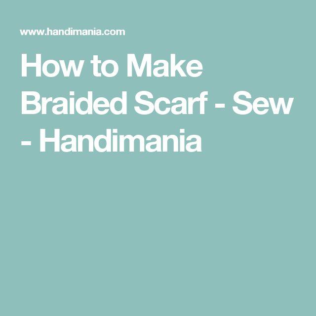 How to Make Braided Scarf - Sew - Handimania