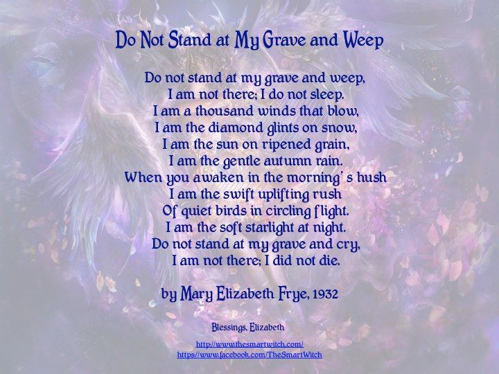 Do Not Stand At My Grave And Weep - Poem by Mary Elizabeth Frye