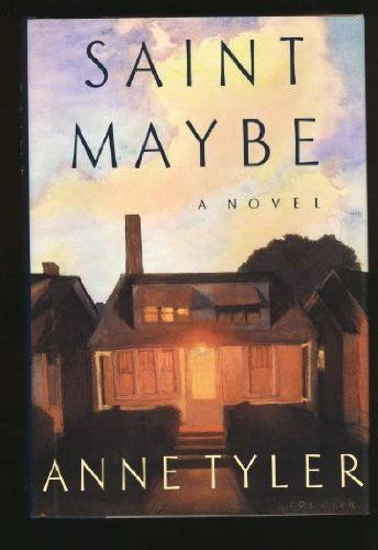 Saint Maybe by Anne Tyler (Oct B Day)