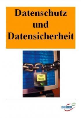 Datenschutz und Datensicherheit Unterrichtsmodule im veränderbaren ...