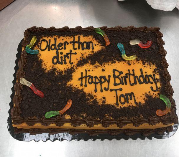 Older Than Dirt 50thbirthday 50th Birthday Food Funny Birthday Cakes 40th Birthday Cakes For Men Dad Birthday Cakes