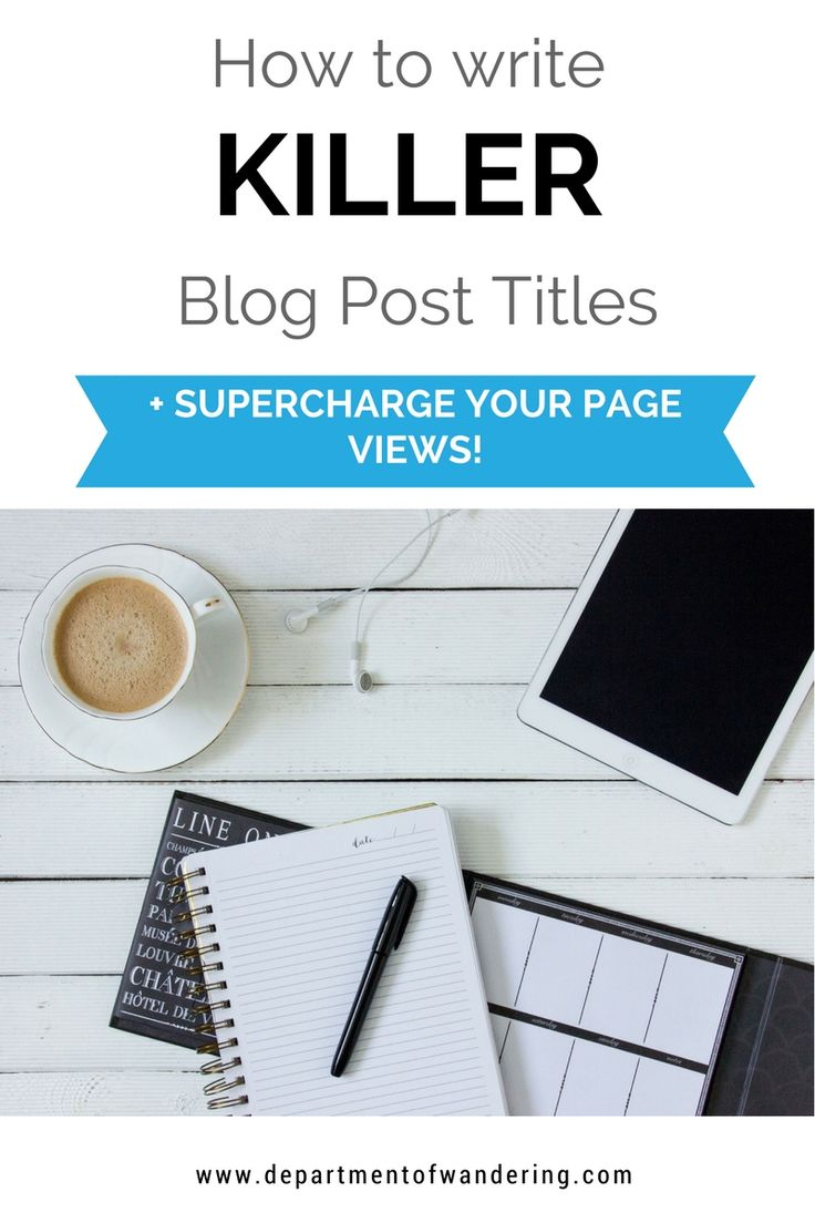 Struggling with page views? Here's how to write killer blog post titles to supercharge your traffic!