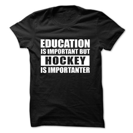 HOCKEY is importanter T Shirts, Hoodies, Sweatshirts. CHECK PRICE ==► https://www.sunfrog.com/Sports/HOCKEY-is-importanter-57195082-Guys.html?41382