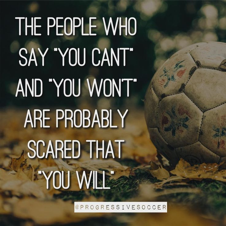 Most People Want You To Fail Because They Are Too Afraid To Try Themselves Don T Let Anyone Tel Soccer Quotes Motivational Quotes For Athletes Football Quotes