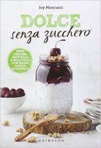 """Ricette e Racconti: Segnalazione """"Dolce senza zucchero"""" di Ivy Moscucc..."""