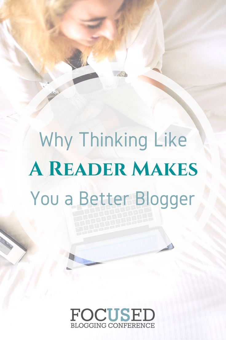 Why Thinking Like a Reader Makes You a Better Blogger. via @Focusedbc