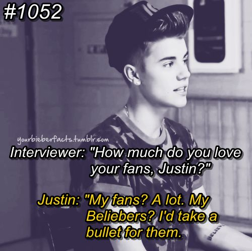 That's the sweetest thing he has ever said for us. I'd take a bullet for Justin, and I'm not just saying that.