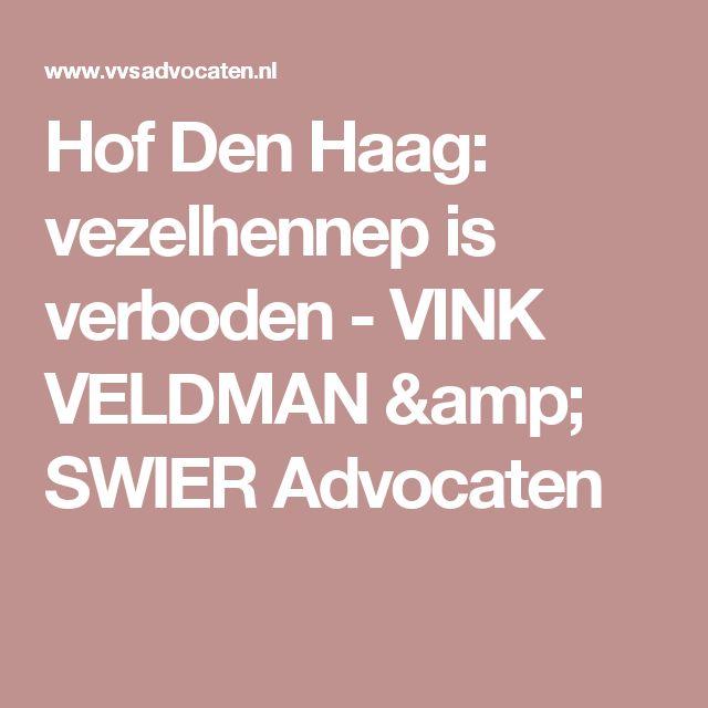 Hof Den Haag: vezelhennep is verboden - VINK VELDMAN & SWIER Advocaten