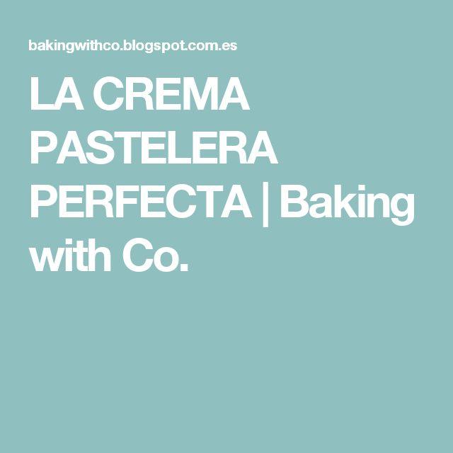 LA CREMA PASTELERA PERFECTA | Baking with Co.