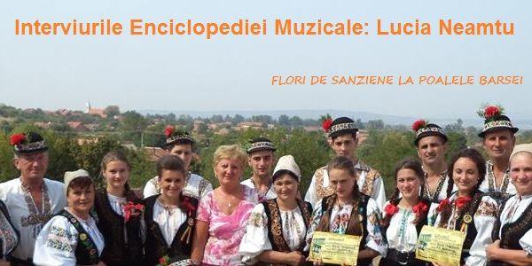 Interviurile Enciclopediei Muzicale: Lucia Neamtu