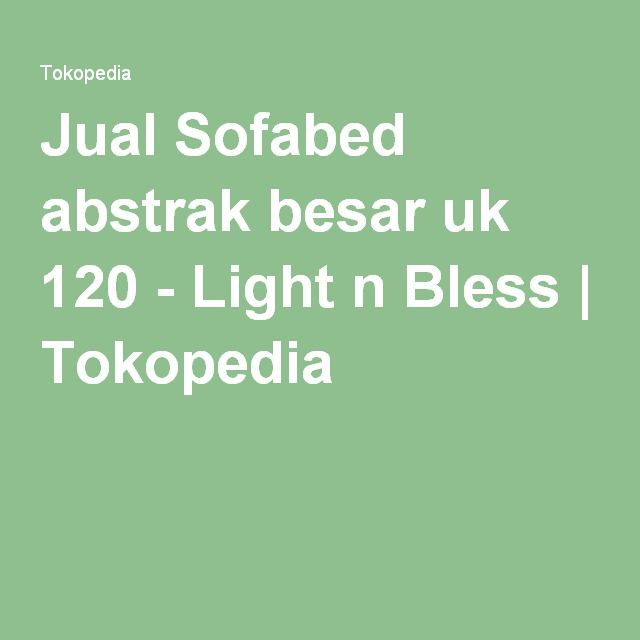 Jual Sofabed abstrak besar uk 120 - Light n Bless   Tokopedia