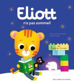 Eliott n'a pas sommeil - Livres animés - Eliott - Livres pour enfants - Gallimard Jeunesse