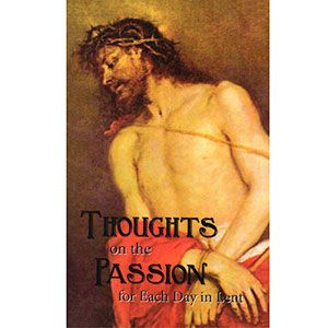 Draw close to Christ this Lent by meditating on the Passion of Our Lord. This booklet offers short thoughts and meditations for each day of the Lenten season.