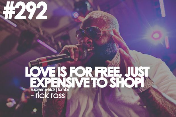 Rick Ross Love Quotes About True The