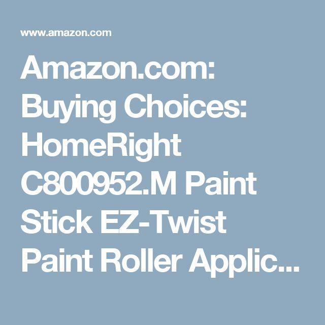 Amazon.com: Buying Choices: HomeRight C800952.M Paint Stick EZ-Twist Paint Roller Applicator