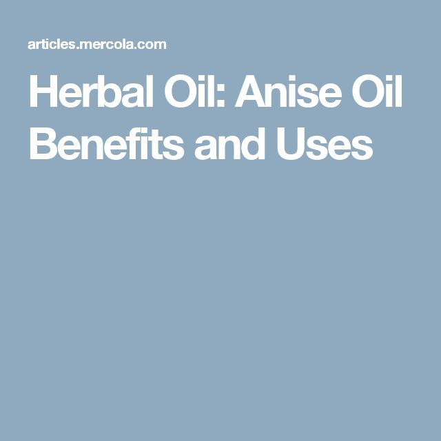 Herbal Oil: Anise Oil Benefits and Uses