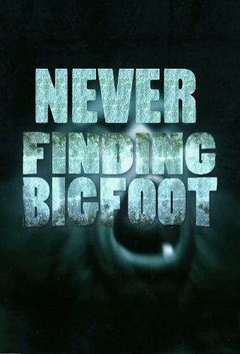 Never Finding Bigfoot on Animal Planet. Best show ever.