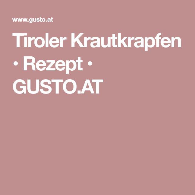 Tiroler Krautkrapfen • Rezept • GUSTO.AT
