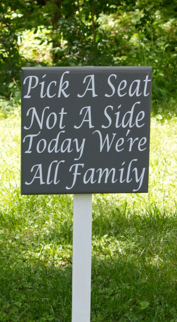 Seating Wedding Sign, Pick a Seat Not a Side Today We're All Family, STAKE INCLUDED, Custom Ceremony Seating Sign on Etsy, $35.00