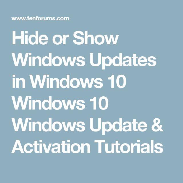 Hide or Show Windows Updates in Windows 10 Windows 10 Windows Update & Activation Tutorials