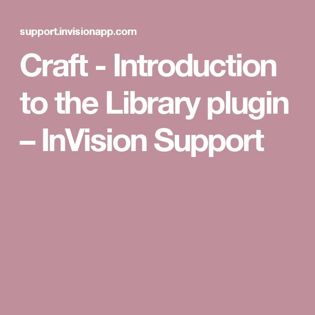 Craft - Introduction to the Library plugin – InVision Support