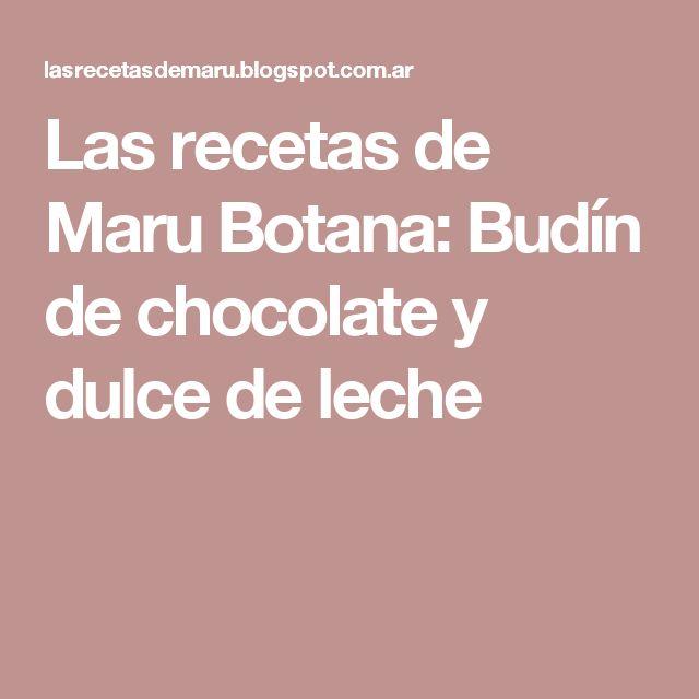 Las  recetas  de  Maru  Botana: Budín de chocolate y dulce de leche