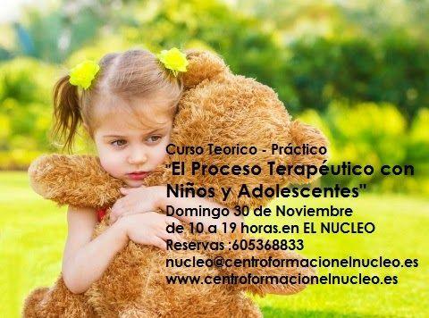 """Centro de formación El Nucleo: Curso """"El Proceso Terapéutico con Niños y Adolesce..."""