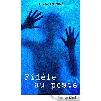 Livres numériques (ebook): Fidèle au poste de Amélie Antoine