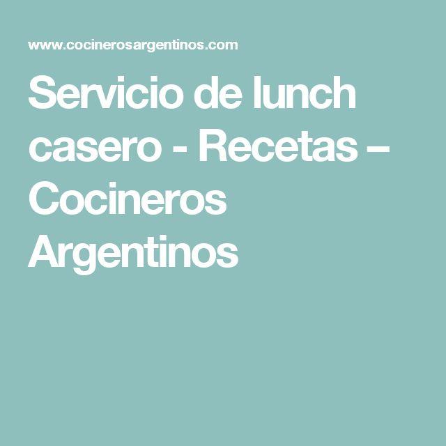 Servicio de lunch casero - Recetas – Cocineros Argentinos