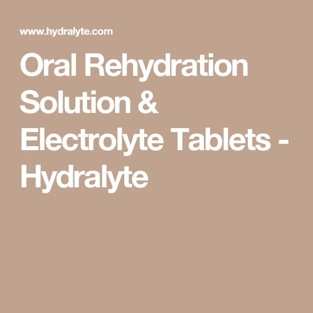 Oral Rehydration Solution & Electrolyte Tablets - Hydralyte
