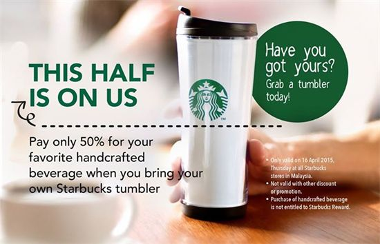 16 Apr 2015: Starbucks Pay 50% Less With Tumblers