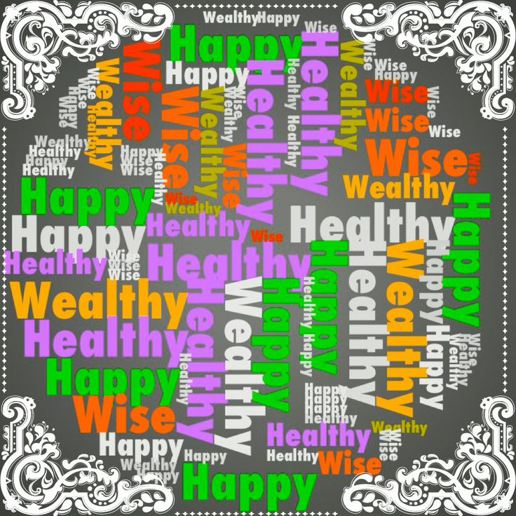 """""""Happy, healthy, wise and wealthy"""". This has been my key mantra for years. It's fantastic to see it resolving into reality!"""