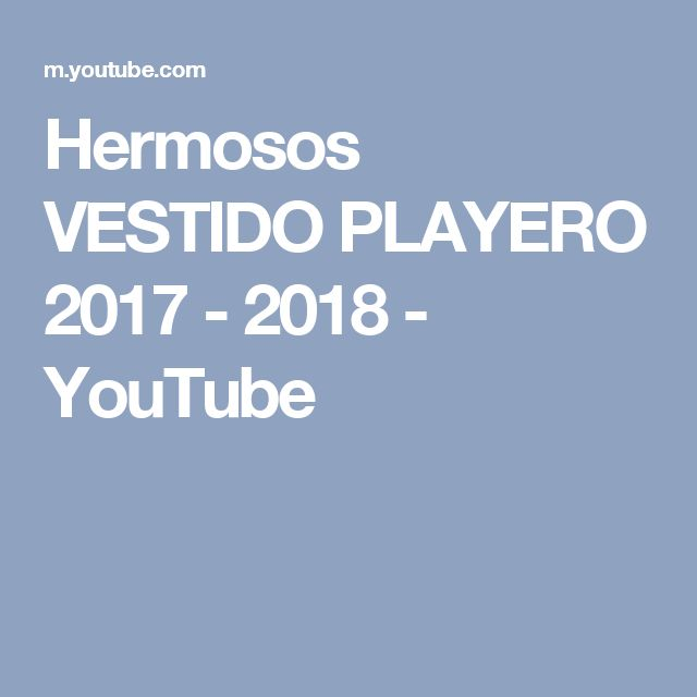 Hermosos VESTIDO PLAYERO 2017 - 2018 - YouTube