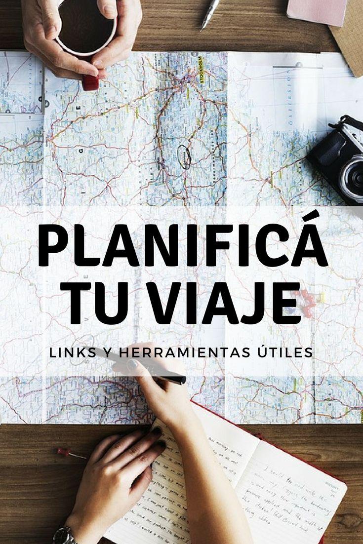 Planificá tu viaje desde cero: links y herramientas útiles para organizar tu propio viaje.