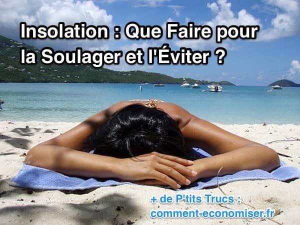Insolation : Que Faire pour la Soulager et l'Éviter ?