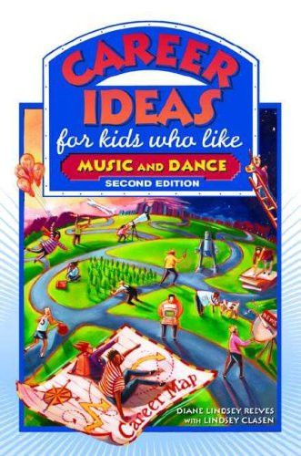 Career Ideas for Kids Who Like Music and Dance (Career Ideas for Kids (Paperback))