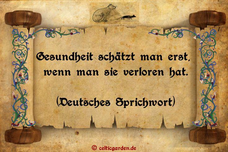 """""""Gesundheit schätzt man erst, wenn man sie verloren hat."""" (Deutsches Sprichwort)"""
